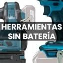 HERRAMIENTAS SIN BATERÍA