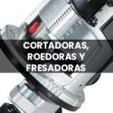 CORTADORAS, ROEDORAS Y FESADORAS